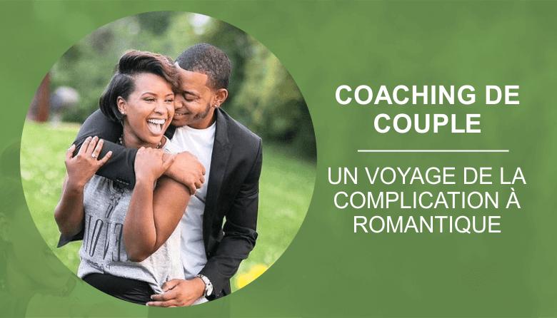 COACHING COUPLE: UN VOYAGE DE LA COMPLICATION AU ROMANTIQUE