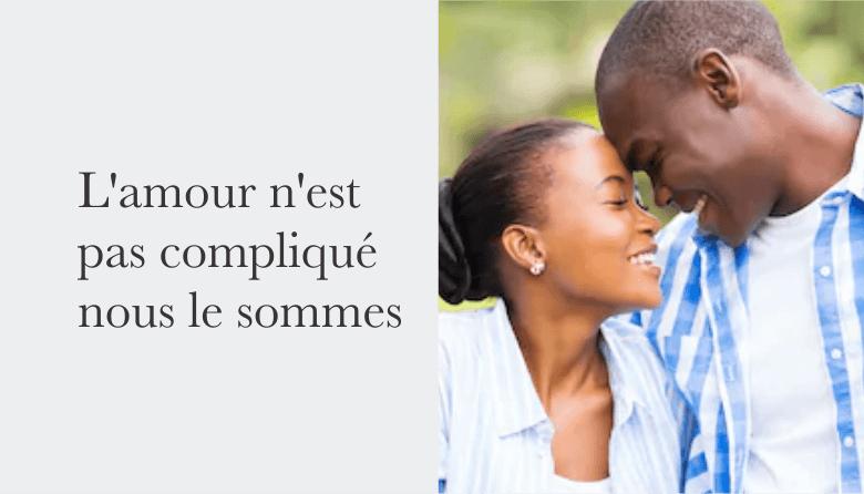 L'AMOUR N'EST PAS COMPLIQUÉ NOUS LE SOMMES